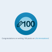 100 Post for www.lifeannotations.com